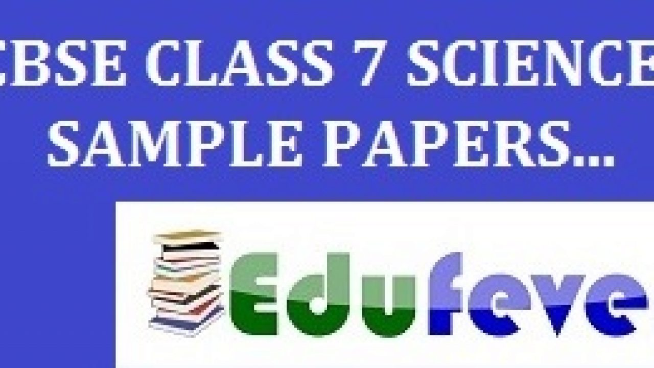 CBSE Class 7 Science Sample paper: Science Test Paper for