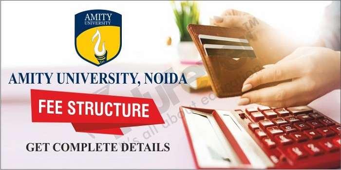 Amity University Noida Fee Structure