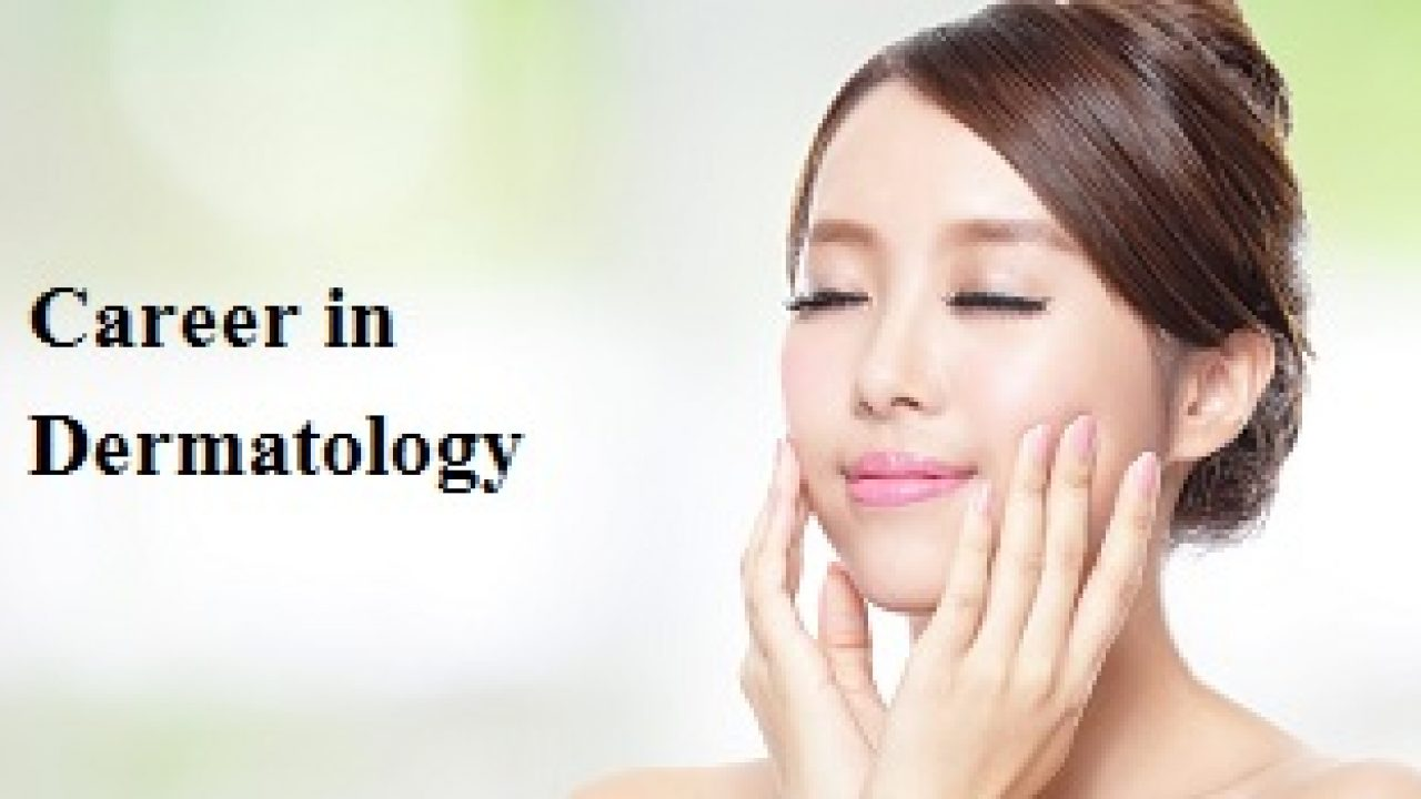 Career in Dermatology in India | Courses, Eligibility