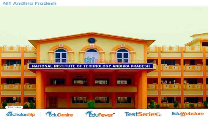 Nit Andhra Pradesh 2020 21 Admisison Courses Fee Cutoff Placement