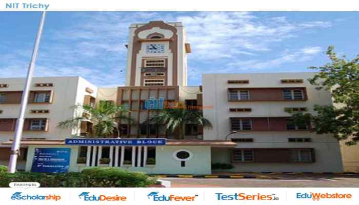 Nit Tiruchirappalli 2020 21 Admisison Courses Fee Cutoff Placement