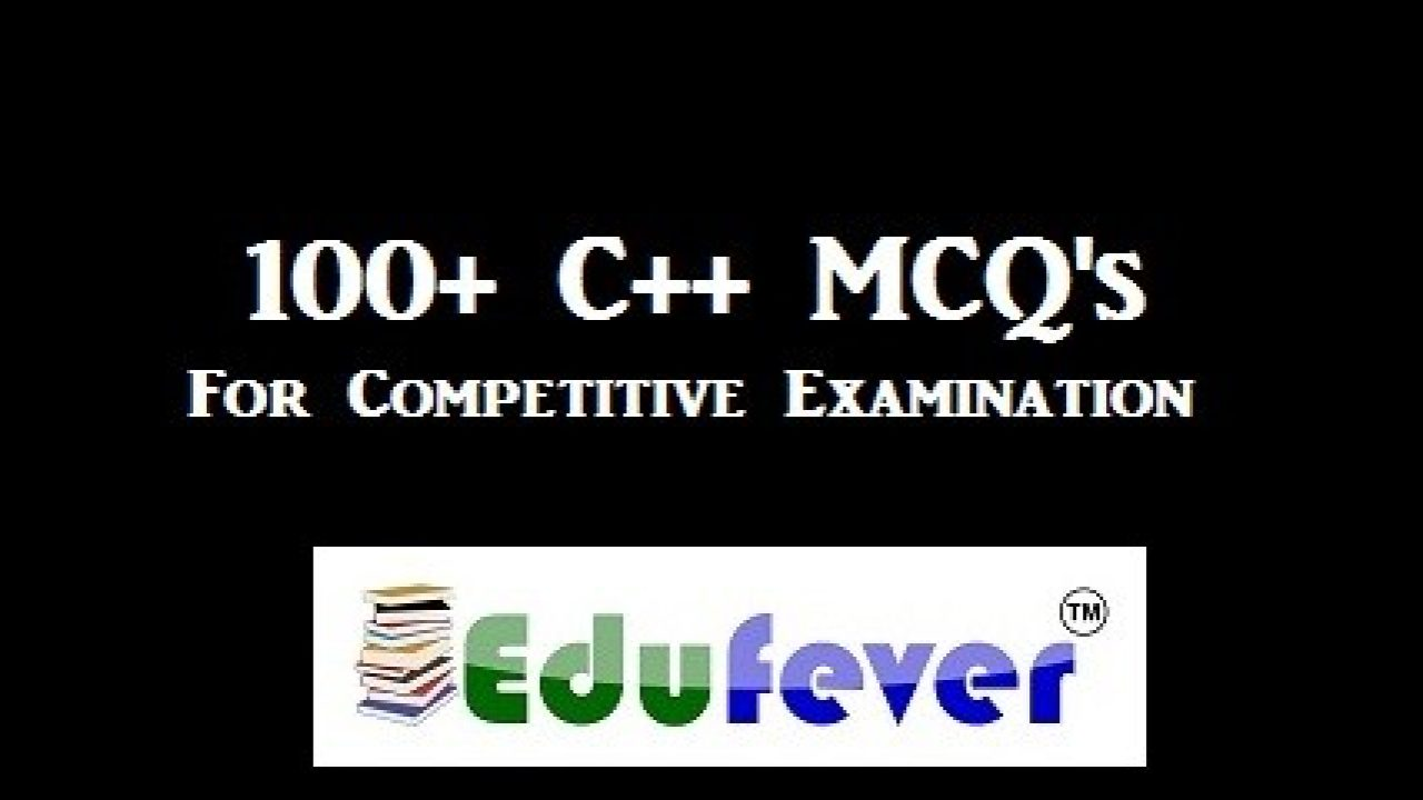 100+ C++ Programming Questions and Answers   Computer Awareness