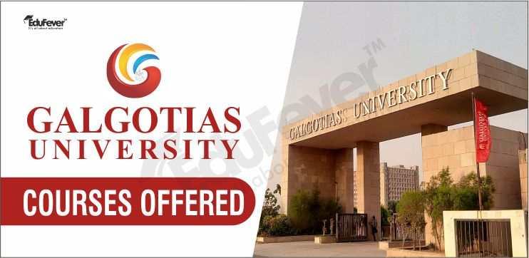 Galgotias University Courses Offered, GU Greater Noida Courses