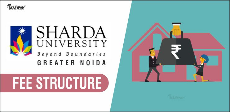 Sharda University Fees Structure 2020 21 Get Latest Courses Wise Fee