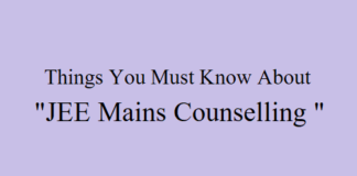 """Things You Must Know About """"JEE Mains Counselling 2019"""""""