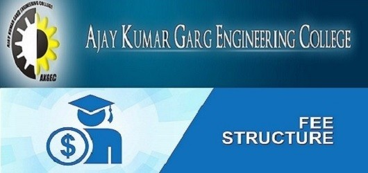 AKGEC Ghaziabad Fee Structure, Ajay Kumar Garg Engineering College Fee Structure