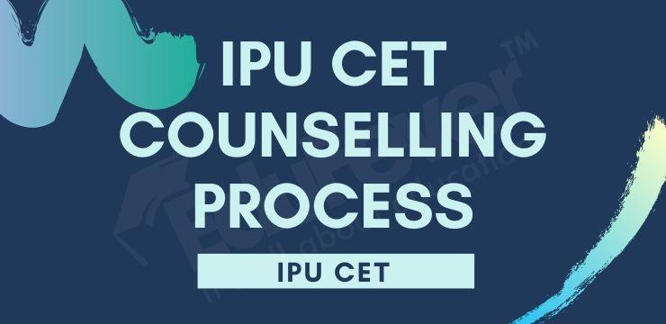 IPU CET Counselling Process