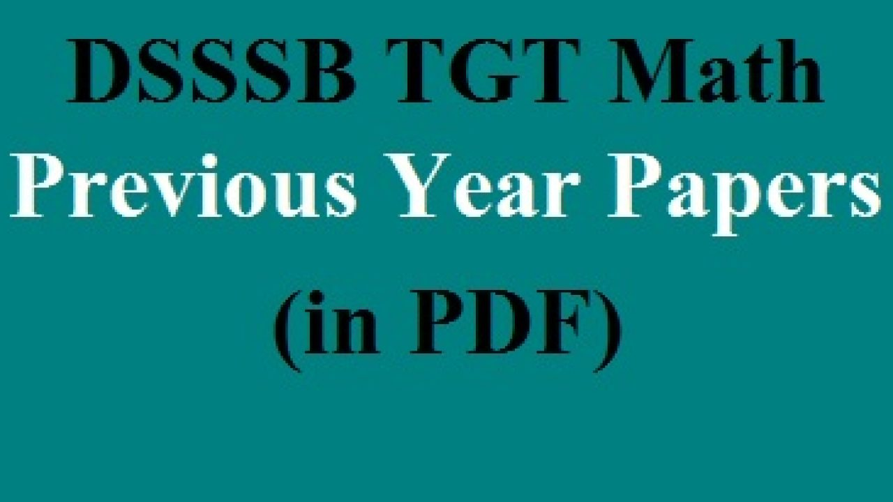 Download DSSSB TGT Math Question Paper in PDF Here