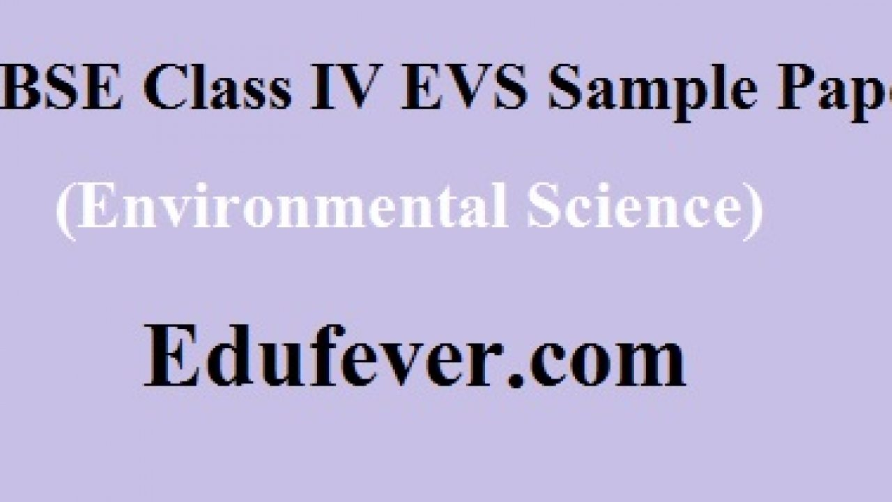 Download CBSE Class 4 EVS Sample paper in PDF (1st + 2nd Term)