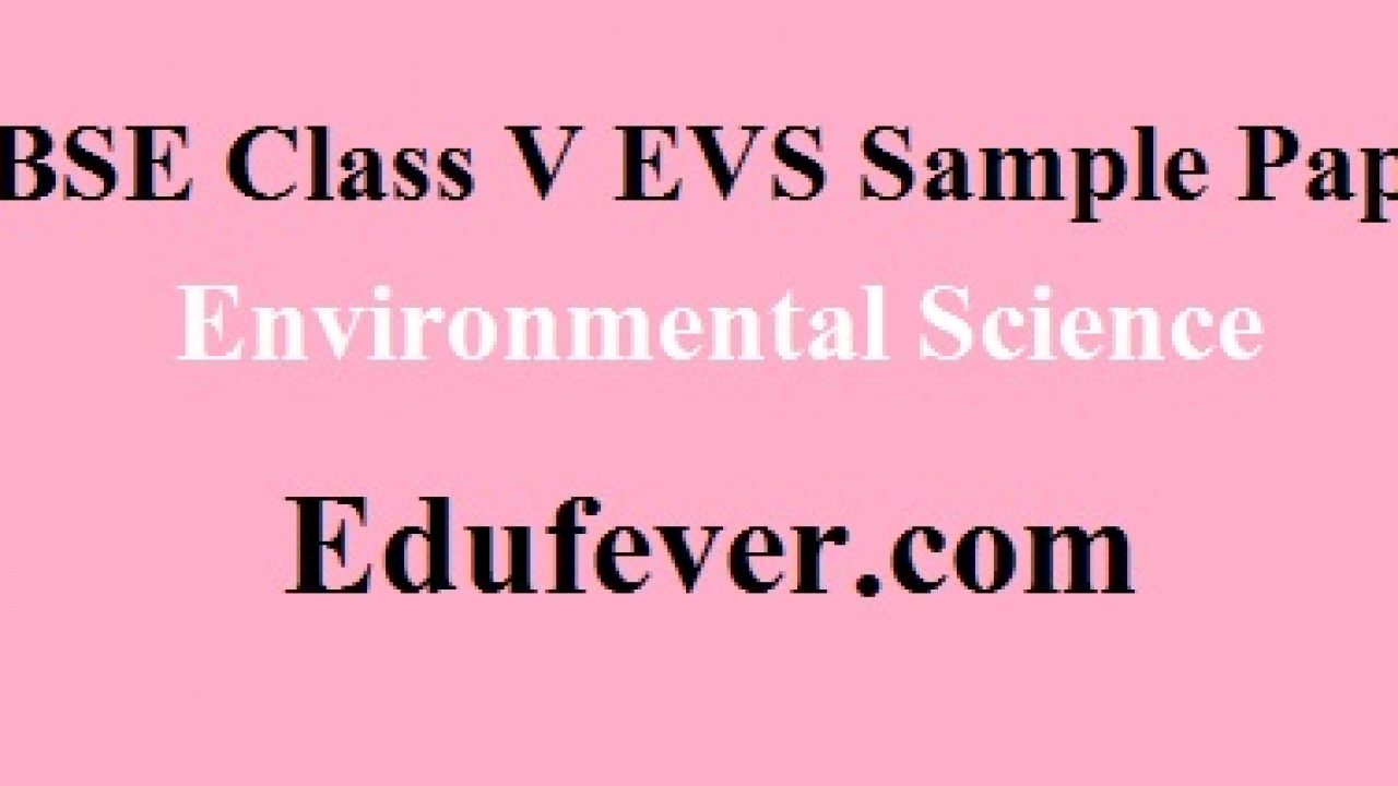 Download CBSE Class 5 EVS Sample paper in PDF (1st + 2nd Term)
