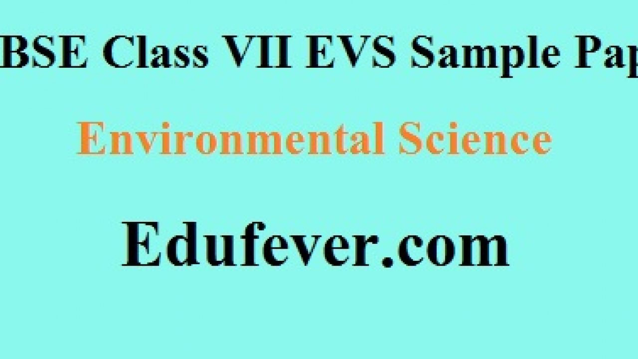 Download CBSE Class 7 EVS Sample paper in PDF (Term I + Term II)