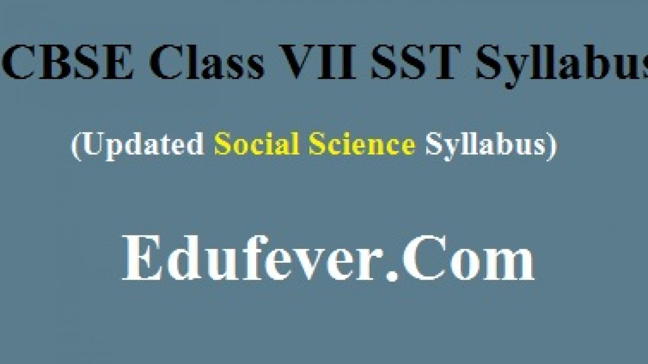 Download Latest CBSE class 7 Social Science Syllabus (2019