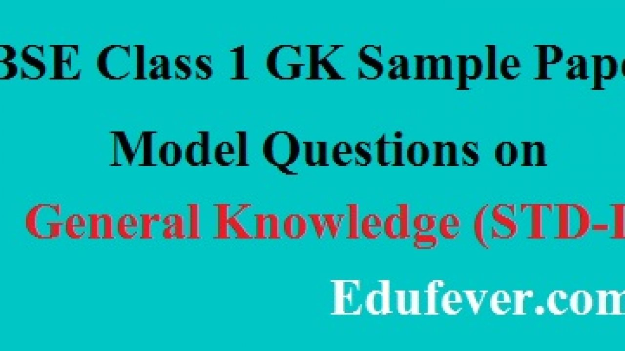 Download CBSE Class 1 GK Sample paper in PDF (SA1+SA2)