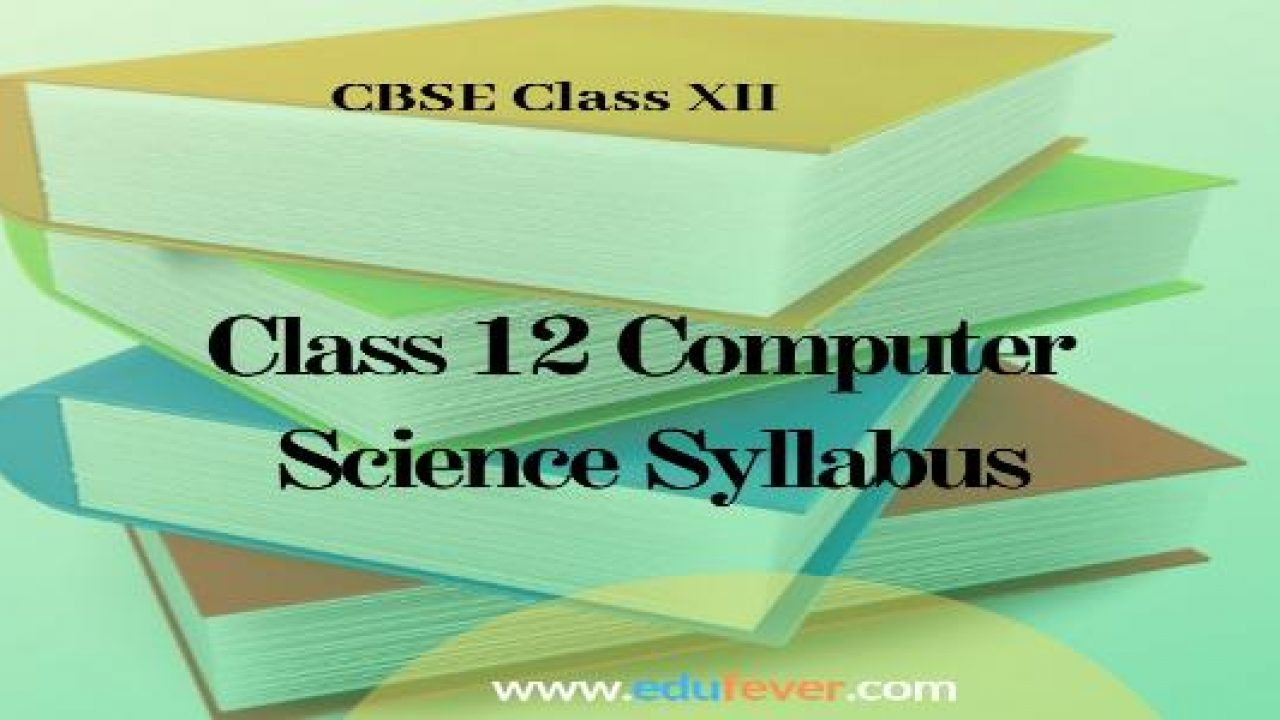 UPDATED CBSE Class 12 Computer Science Syllabus (2019-20) in PDf