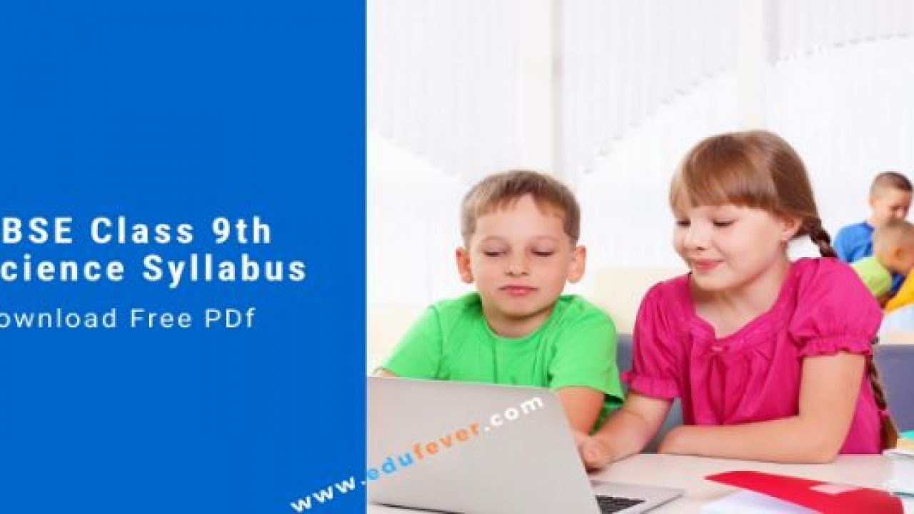 UPDATED CBSE Class 9th Science Syllabus (2019-20) in PDf