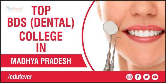 TOP BDS COLLEGE IN MADHYA PRADESH