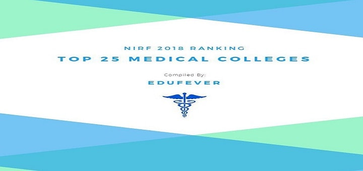 Top 25 Medical Colleges in India by NIRF 2018