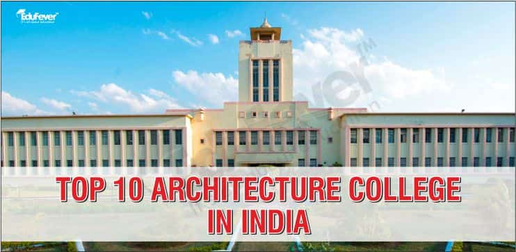 Top 10 Architecture college in India