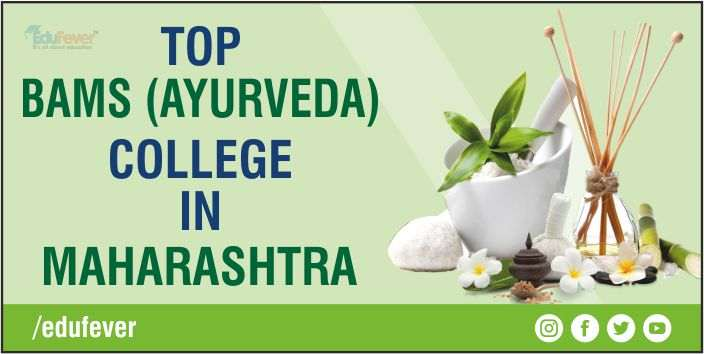 Best Ayurveda Colleges in Maharashtra:, Top BAMS Colleges in Maharashtra