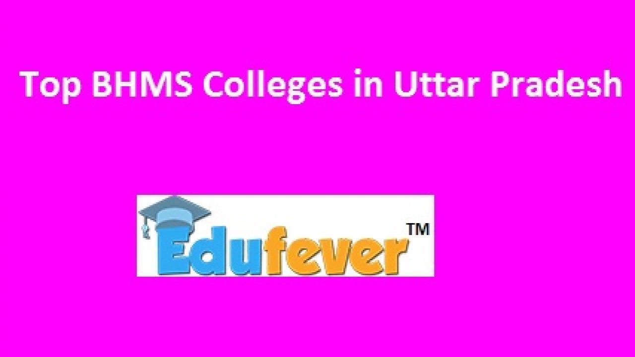 Top BHMS Colleges in Uttar Pradesh: Edufever College Ranking 2018