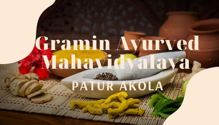GAM, Gramin Ayurved Mahavidyalaya Patur, GAM Patur Akola, Dr Vandanatai jagannathrao Dhone Gramin Ayurved Mahavidyalaya Patur Akola