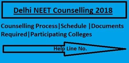 Delhi NEET 2018 Counselling, Delhi NEET Counselling,delhi NEET Counselling 2018