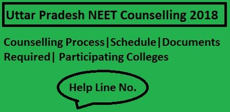 UP NEET 2018 Counselling, Uttar Pradesh NEET Counselling, UP NEET Counselling 2018,UP MBBS BDS NEET Counselling