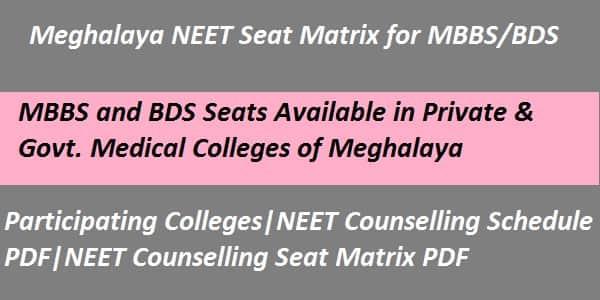 Meghalaya NEET Seat Matrix, Meghalaya NEET counselling seat matrix, Meghalaya NEET Counselling