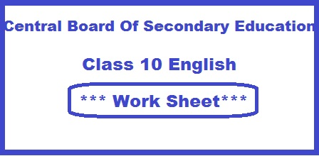 Download Latest CBSE Class 10 English Work Sheet in PDF ( **2019-20)