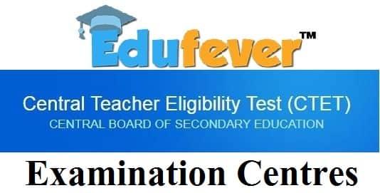 CTET Test Cities, CTET Examination Centre 2019, CTET Examination Centre 2019, CTET Examination Centres 2019