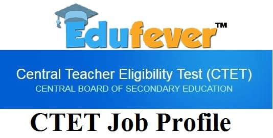 CTET Job Profile, CTET Pay Scale, CTET Job Profile 2019