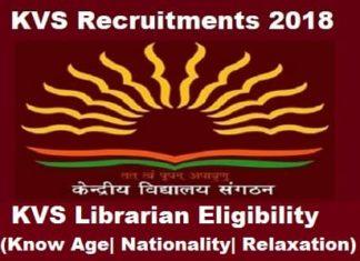 KVS Librarian Exam Eligibility Criteria, Eligibility Criteria for KVS Librarian, KVS Librarian Exam Age Limit, Age Relaxation for KVS Librarian, KVS Librarian Eligibility 2018