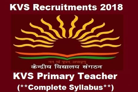KVS Primary Teacher Exam Syllabus 2018: Latest Syllabus & Exam Pattern