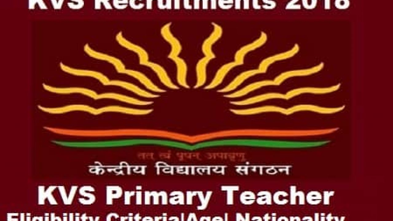 KVS Primary Teacher Eligibility Criteria: Know Age| Nationality