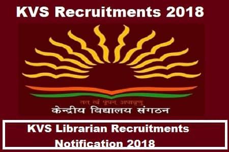 KVS Librarian Recruitment 2018, Kvs Librarian Recruitments notification 2018