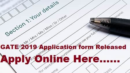 GATE 2019 Application form, GATE 2019 Application form released, GATE 2019 News