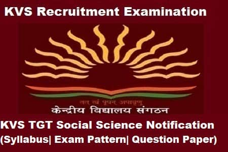 KVS TGT SST Exam, KVS TGT Social Studies Notification, KVS TGT Social studies notification