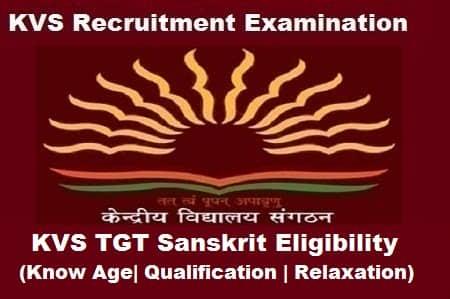 KVS TGT Sanskrit Exam Eligibility Criteria: Know Age