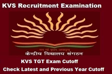 KVS TGT 2018 Cutoff, Previous year cutoff of KVS TGT Exam, KVS Tgt cutoff