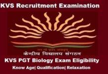 KVS PGT Biology Eligibility Criteria, KVS PGT Biology Age limit, KVS pgt biology eligibility