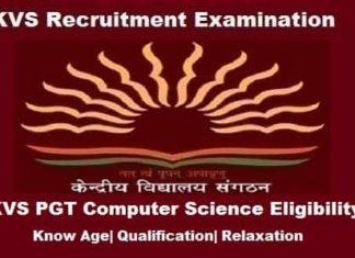 KVS PGT Computer Science Eligibility Criteria, KVS PGT Computer Science Age limit, KVS pgt computer science eligibility