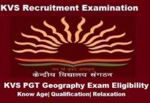 KVS PGT Geography Eligibility Criteria, KVS PGT Geography Age limit, KVS pgt geography eligibility