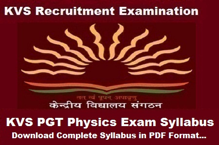 KVS PGT Physics Syllabus 2018: Download Complete syllabus in PDF