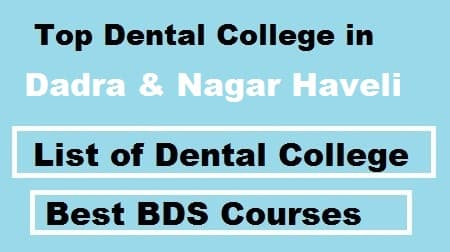 Top Dental colleges in Dadra & Nagar Haveli, Top BDS Colleges in Dadra & Nagar Haveli, Top dental College in dadra & Nagar Haveli