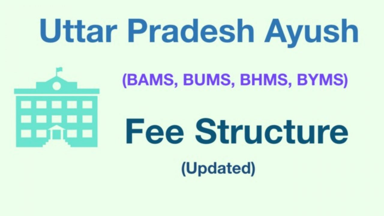 Updated] UP AYUSH Fee Structure 2019: BAMS, BHMS, BUMS etc
