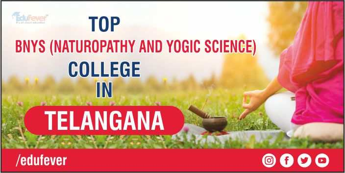 TOP BNYS COLLEGE IN TELANGANA