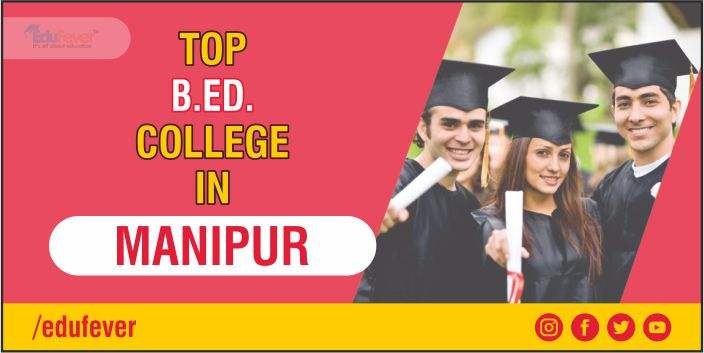 Top B.ed College in Manipur