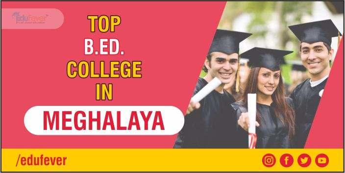 Top B.ed College in MEGHALAYA