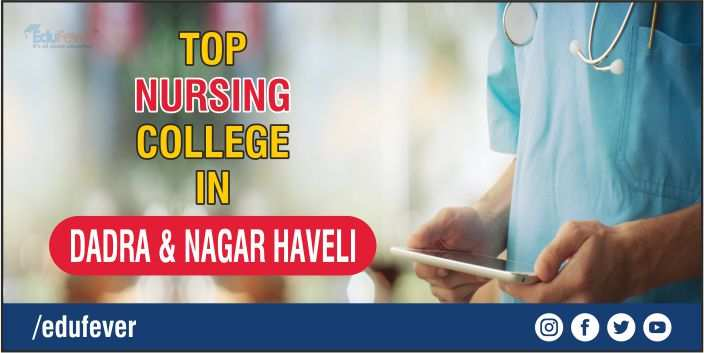 Top Nursing College in Dadra & Nagar Haveli