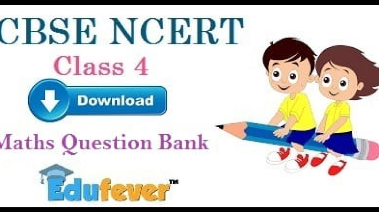 Download CBSE Class 4 Maths Question Bank in PDF: Get Free PDF